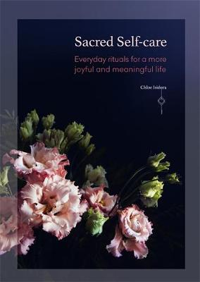 Sacred Self-care: Everyday rituals for a more joyful and meaningful life